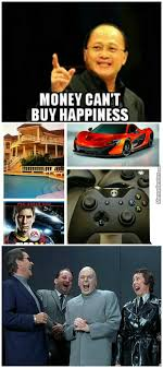 It Can Wait Meme - money can t buy happiness oh wait yes it can by thedastyegod