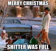 Shitters Full Meme - merry christmas shitter was full cousin eddie meme generator