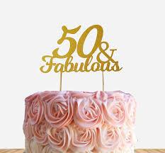 50 birthday cake 50 fabulous cake topper 50th birthday cake topper fifty