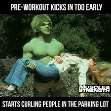 Preworkout Meme - pre workout kicks in too early starts curling people in the parking