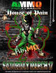 house of pain ammo u201chouse of pain u201d mma u2013 ammo fight league