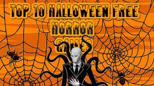 free top 10 horror halloween games 2016 youtube