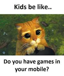 You Got Games On Your Phone Meme - kids be like funny pictures quotes memes funny images funny