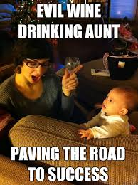 Drinking Memes - evil wine drinking aunt memes quickmeme