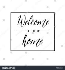 welcome our home black inscription style stock vector 593891060