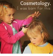 Cosmetology Meme - cosmetology was born for this meme on me me