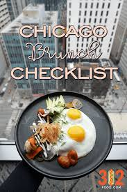 chicago brunch checklist best chicago brunch spots by 312food