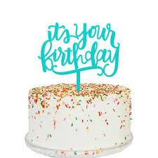 birthday cake topper it s your birthday cake topper mattox design
