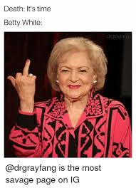 Betty White Memes - 25 best memes about betty white betty white memes