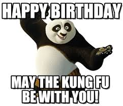 Kung Fu Meme - birthday kung fu panda happy birthday on memegen
