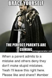 Brace Yourself Meme Generator - brace yourself the perfect parents are coming memegeneratornet when