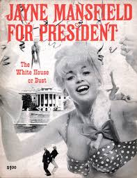 jayne mansfield house the white house or bust jayne mansfield for president 1964