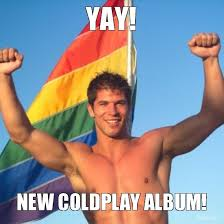 coldplay jokes piss off r coldplay in one sentence coldplay