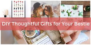 diy thoughtful gifts for your best friend to celebrate friendship