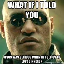You Need Jesus Meme - jesus loves sinners and so should you here is how the majesty s men