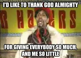 Thank God Meme - i d like to thank god almighty for giving everybody so much and