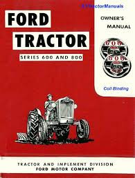 ford 600 640 650 660 670 680 840 850 860 870 tractor owner manual