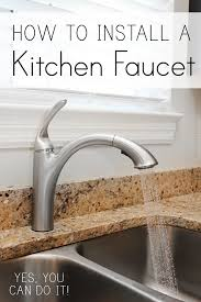 what to look for in a kitchen faucet how to install a kitchen faucet kitchen faucets faucet and