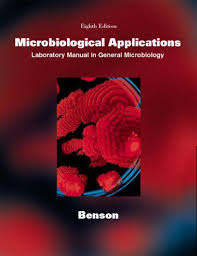 benson u0027s microbiological applications laboratory manual in general
