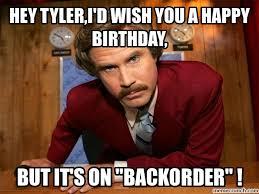Tyler Meme - tyler i d wish you a happy birthday