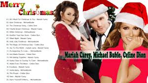 mariah carey michael buble celine dion christmas songs