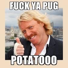 Fuck Ya Meme - fuck ya pug potatooo keith lemon meme generator