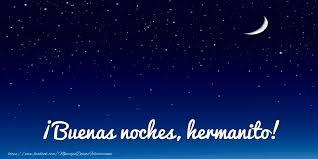 imagenes buenas noches hermano felicitaciones de buenas noches para hermano buenas noches