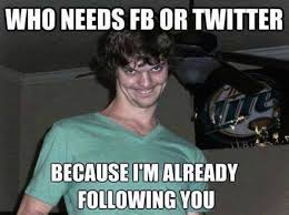 Memes About Crazy People - i am already following you meme funny pics bajiroo com