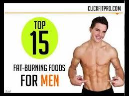 fat burning foods for men top 15 youtube
