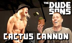 Challenge And Steve Cactus Cannon Challenge With Steve O The Dudesons