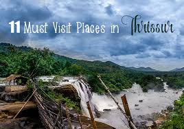 11 must visit places in thrissur paradise holidays cochin