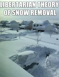 Shoveling Snow Meme - libertarian theory of snow removal meme on imgur