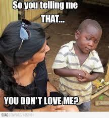 Love Me Meme - meme maker rosa you sure you don t still love derrick