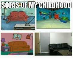 Childhood Meme - sofas my childhood meme on esmemes com