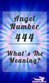 angel number 444 what u0027s the meaning