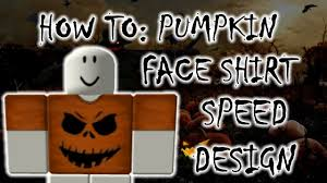 halloween 2016 special how to make a pumpkin face shirt roblox