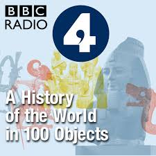 a history of the world in 100 objects by on apple podcasts