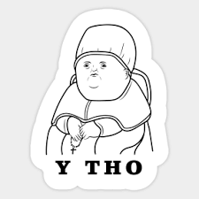 Meme Stickers - y tho meme stickers teepublic