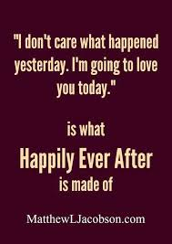 Love Marriage Quotes One Day There Will Be A Happily Ever After One Day Married