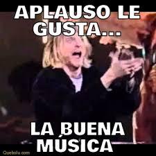 Musica Meme - aplauso le gusta la buena música memes en quebolu