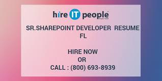 Sharepoint Developer Resume Sample by Sr Sharepoint Developer Resume Fl Hire It People We Get It Done