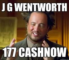 Jg Wentworth Meme - ancient aliens memes quickmeme