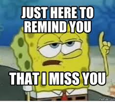 Missing Someone Meme - 20 i miss u memes for when you re apart love brainy quote
