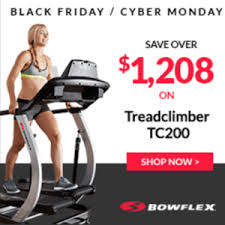 best black friday deals for treadmills bowflex black friday cyber monday u0026 the rest of their sales for 2017