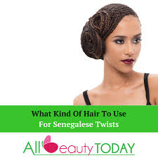 human hair used to do senegalese twist what kind of hair to use for senegalese twists all beauty today