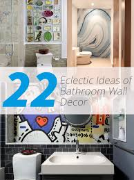 ideas for bathroom wall decor 22 eclectic ideas of bathroom wall decor home design lover