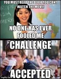Challenge Accepted Memes - challenge accepted funny school meme