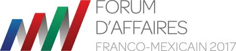 chambre de commerce franco mexicaine forum d affaires franco mexicain 2017 excellence et innovation