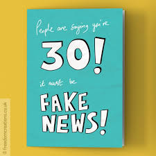 fake news 30th birthday card by pello