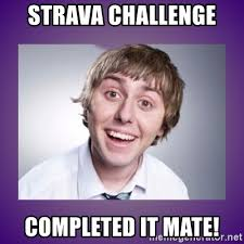 Challenge Completed Meme - strava challenge completed it mate jay inbetweeners meme